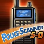 Use Police Scanner 5-0 to hear what police are talking about in your area