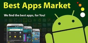 Best Apps Market – The Ultimate App Guide For Your Android Device