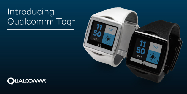 Qualcomm Toq – The New Kid On the Block in the Android Smartwatch  Market