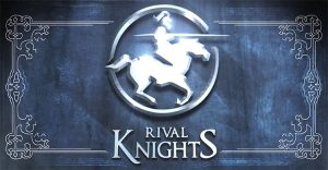 Rival Knights – A Tale of Strength and Steel