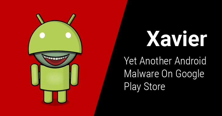 Xavier Malware Hits Over 800 Google Play Store Apps