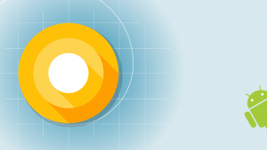 5 Fast Facts You Need to Know About Android O