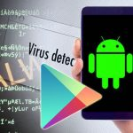 Careful Now! Malicious Apps returns in Google Play Store